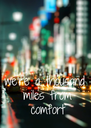 we're a thousand  miles from  comfort - Personalised Poster A4 size