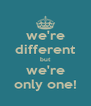 we're different but we're only one! - Personalised Poster A4 size