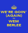 WE'RE GOIN' (AGAIN) TO WEM BERLEE - Personalised Poster A4 size