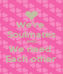 We're  Soulmates AND We need  Each other - Personalised Poster A4 size