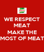 WE RESPECT MEAT  MAKE THE MOST OF MEAT - Personalised Poster A4 size