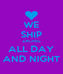 WE SHIP ZACHEL ALL DAY AND NIGHT - Personalised Poster A4 size