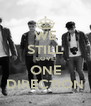 WE STILL LOVE ONE DIRECTION - Personalised Poster A4 size