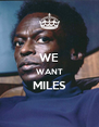 WE WANT MILES  - Personalised Poster A4 size