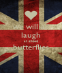 we will all laugh at gilded butterflies  - Personalised Poster A4 size
