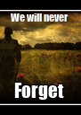 We will never  Forget  - Personalised Poster A4 size