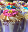 WE WISH YOU A Happy B'Day  Sophie & Co - Personalised Poster A4 size