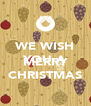 WE WISH YOU A  MERRY CHRISTMAS - Personalised Poster A4 size