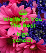 We Wish You The Best in high school - Personalised Poster A4 size