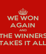 WE WON AGAIN AND THE WINNERS TAKES IT ALL - Personalised Poster A4 size