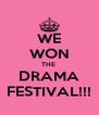 WE WON THE  DRAMA FESTIVAL!!! - Personalised Poster A4 size
