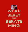 WEAR BERET AND BERATE MING - Personalised Poster A4 size