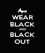 WEAR BLACK AND BLACK OUT - Personalised Poster A4 size