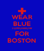 WEAR BLUE TOMORROW FOR BOSTON - Personalised Poster A4 size
