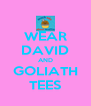 WEAR DAVID AND GOLIATH TEES - Personalised Poster A4 size