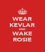 WEAR KEVLAR AND WAKE ROSIE - Personalised Poster A4 size
