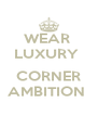 WEAR  LUXURY   CORNER AMBITION  - Personalised Poster A4 size