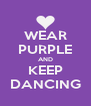 WEAR PURPLE AND KEEP DANCING - Personalised Poster A4 size