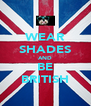 WEAR SHADES AND BE BRITISH - Personalised Poster A4 size