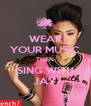 WEAR YOUR MUSIC THEN SING WITH JAY - Personalised Poster A4 size