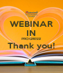WEBINAR IN PROGRESS! Thank you!  - Personalised Poster A4 size
