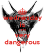 wednesday is very very dangerous - Personalised Poster A4 size