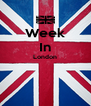 Week In London   - Personalised Poster A4 size