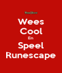 Wees Cool En Speel Runescape - Personalised Poster A4 size