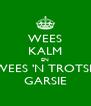 WEES KALM EN WEES 'N TROTSE GARSIE - Personalised Poster A4 size