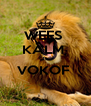 WEES  KALM  OF  VOKOF   - Personalised Poster A4 size