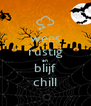 wees rustig en blijf chill - Personalised Poster A4 size