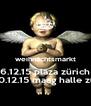 weihnachtsmarkt 6.12.15 plaza zürich 18.-20.12.15 maag halle zürich - Personalised Poster A4 size