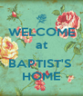 WELCOME at  BAPTIST'S  HOME - Personalised Poster A4 size