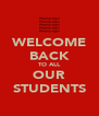 WELCOME BACK TO ALL OUR STUDENTS - Personalised Poster A4 size