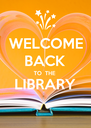 WELCOME BACK TO  THE LIBRARY  - Personalised Poster A4 size