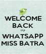 WELCOME BACK TO WHATSAPP MISS BATRA - Personalised Poster A4 size