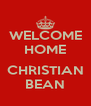 WELCOME HOME  CHRISTIAN BEAN - Personalised Poster A4 size