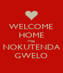 WELCOME HOME Miss NOKUTENDA GWELO - Personalised Poster A4 size