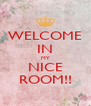 WELCOME IN MY NICE ROOM!! - Personalised Poster A4 size