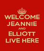 WELCOME JEANNIE AND ELLIOTT LIVE HERE - Personalised Poster A4 size