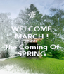 WELCOME MARCH ! ENJOY The Coming Of SPRING - Personalised Poster A4 size