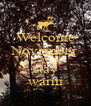 Welcome November and stay warm - Personalised Poster A4 size