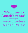 Welcome to Annah's room!! In case you  were clueless Annah Rules! - Personalised Poster A4 size