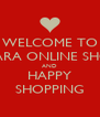 WELCOME TO CIARA ONLINE SHOP AND HAPPY SHOPPING - Personalised Poster A4 size
