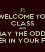 WELCOME TO  CLASS AND MAY THE ODDS BE EVER IN YOUR FAVOR - Personalised Poster A4 size