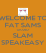 WELCOME TO FAT SAMS GRAND SLAM SPEAKEASY - Personalised Poster A4 size