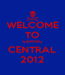 WELCOME TO GAMING CENTRAL 2012 - Personalised Poster A4 size