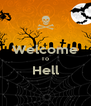 Welcome To Hell  - Personalised Poster A4 size