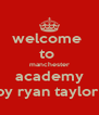 welcome  to  manchester academy by ryan taylor  - Personalised Poster A4 size