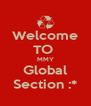 Welcome TO  MMY Global Section :* - Personalised Poster A4 size
